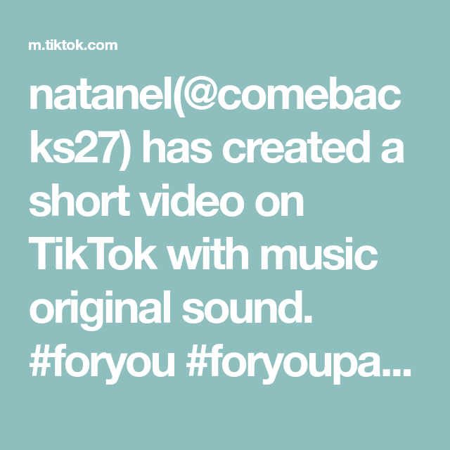 Natanel Comebacks27 Has Created A Short Video On Tiktok With Music Original Sound Foryou Foryoupage Viral Trending Co The Originals Music Voice Effects