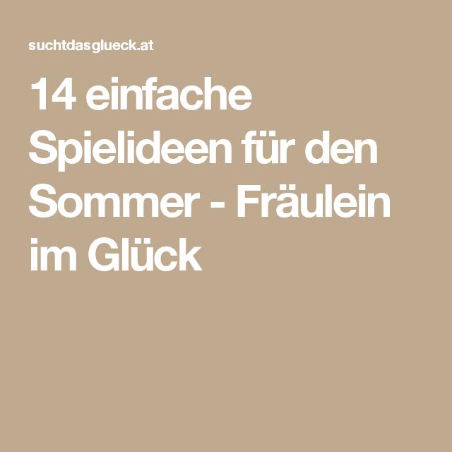 14 einfache Spielideen für den Sommer - Fräulein im Glück