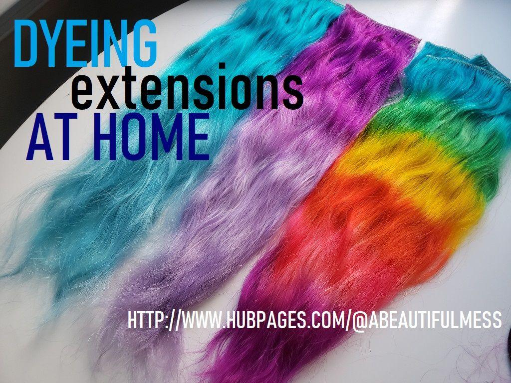 Diy hair dyeing hair extensions at home in 2020 diy