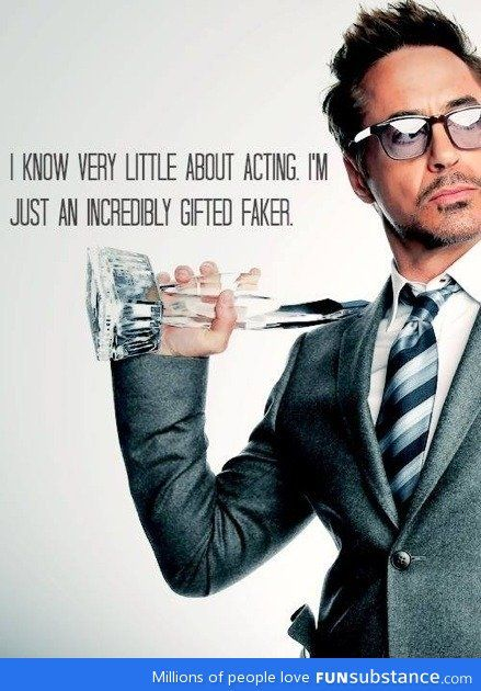 Robert Downey Jr S Secret To Acting Funsubstance Robert Downey Jr Quotes Robert Downey Jr Downey Junior