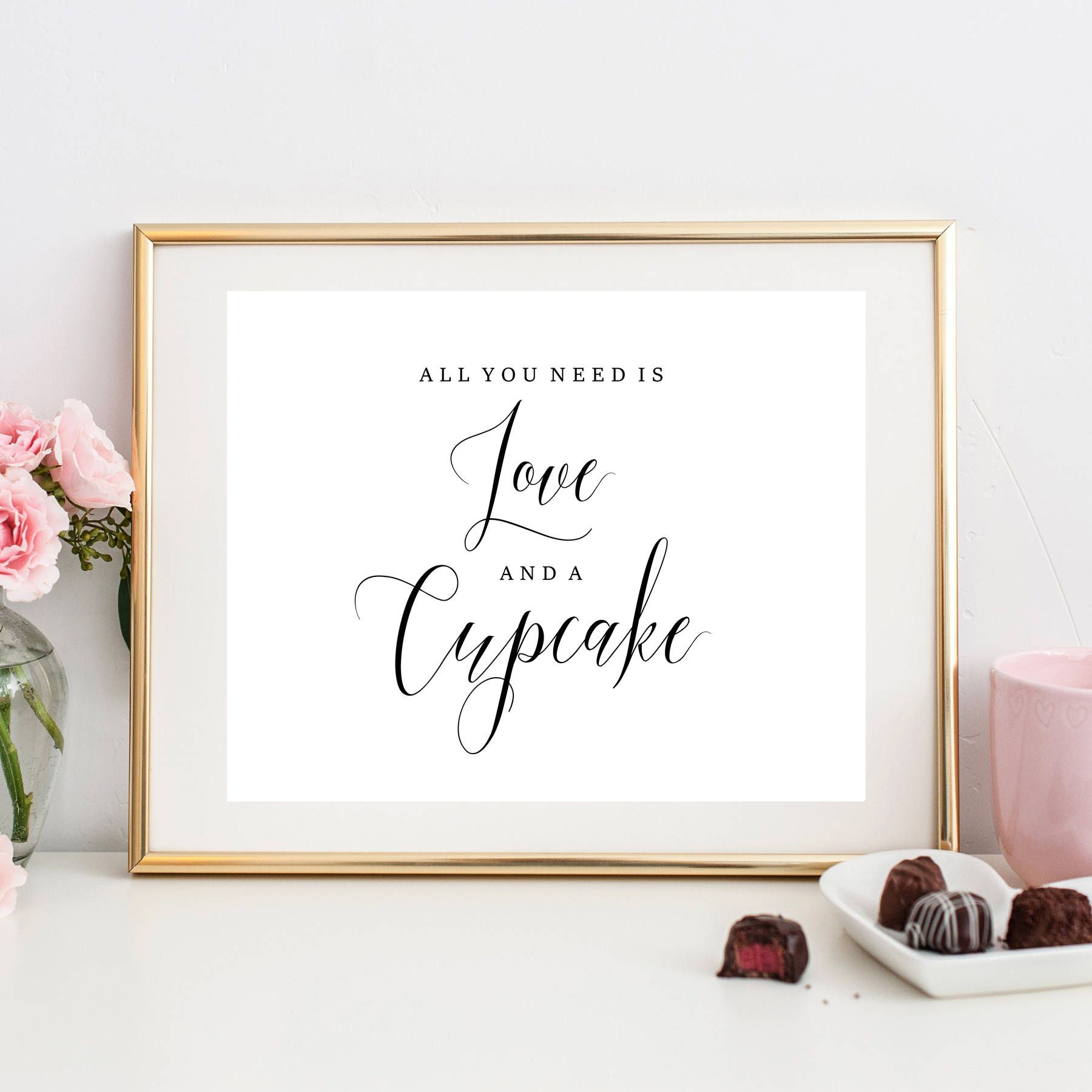 All you need is love and a cupcake, printable, instant download ...