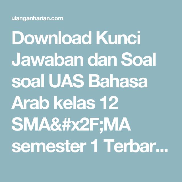 Download Kunci Jawaban Dan Soal Soal Uas Bahasa Arab Kelas 12 Sma X2f Ma Semester 1 Terbaru Dan Terlengkap Ulanganharia Bahasa Bahasa Indonesia Bahasa Arab