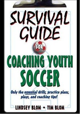 Survival Guide For Coaching Youth Soccer Coaching Youth Soccer Youth Softball Coaching Youth Sports
