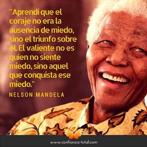 Coraje Nelson Mandela Frases Verdaderas Motivacion Frases