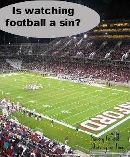 Hungry For God Is Watching Football A Sin Stanford Football Football Stadiums Football