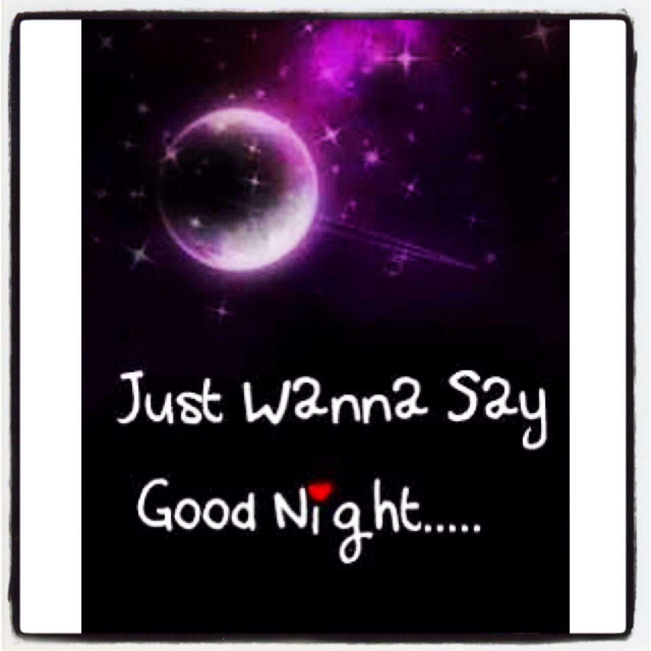 Just Wanna Say G D Night Good Night Quotes Good Night Night Quotes