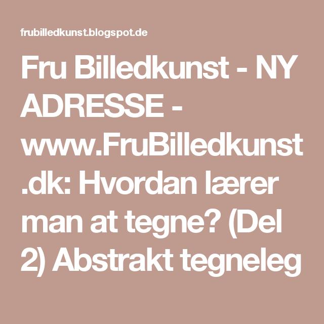 Fru Billedkunst -    NY ADRESSE - www.FruBilledkunst.dk: Hvordan lærer man at tegne? (Del 2) Abstrakt tegneleg