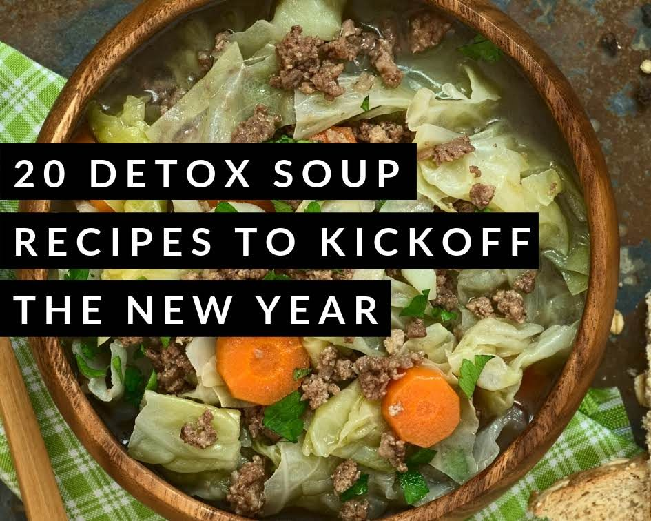 20 Detox Soup Recipes to Kickoff the New Year | Just A Pinch