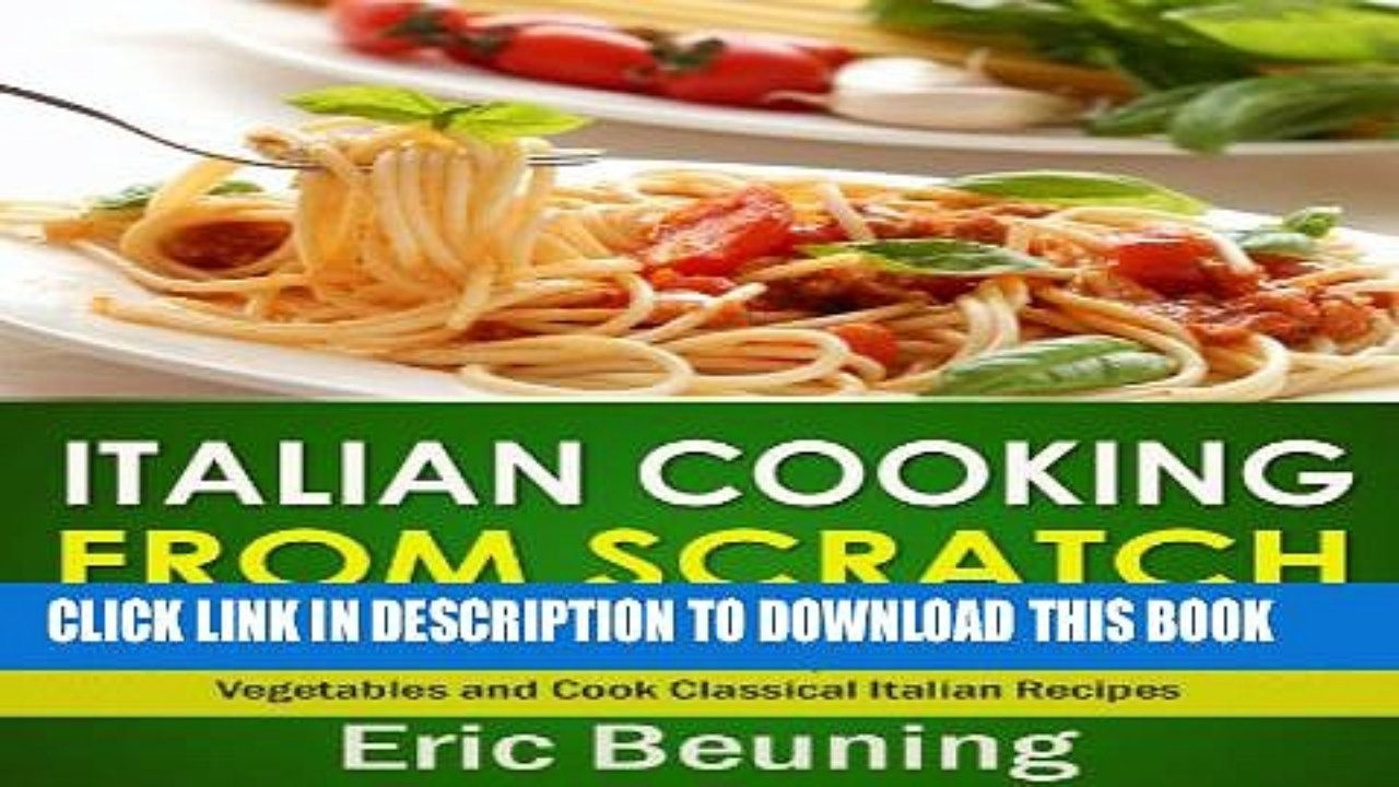 Pdf italian cooking from scratch how to make fresh homemade pasta pdf italian cooking from scratch how to make fresh homemade pasta grow your own herbs and forumfinder Image collections
