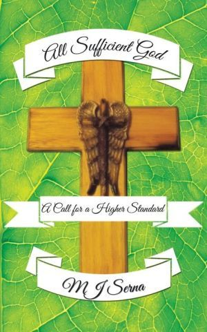 All Sufficient God: A Call for a Higher Standard