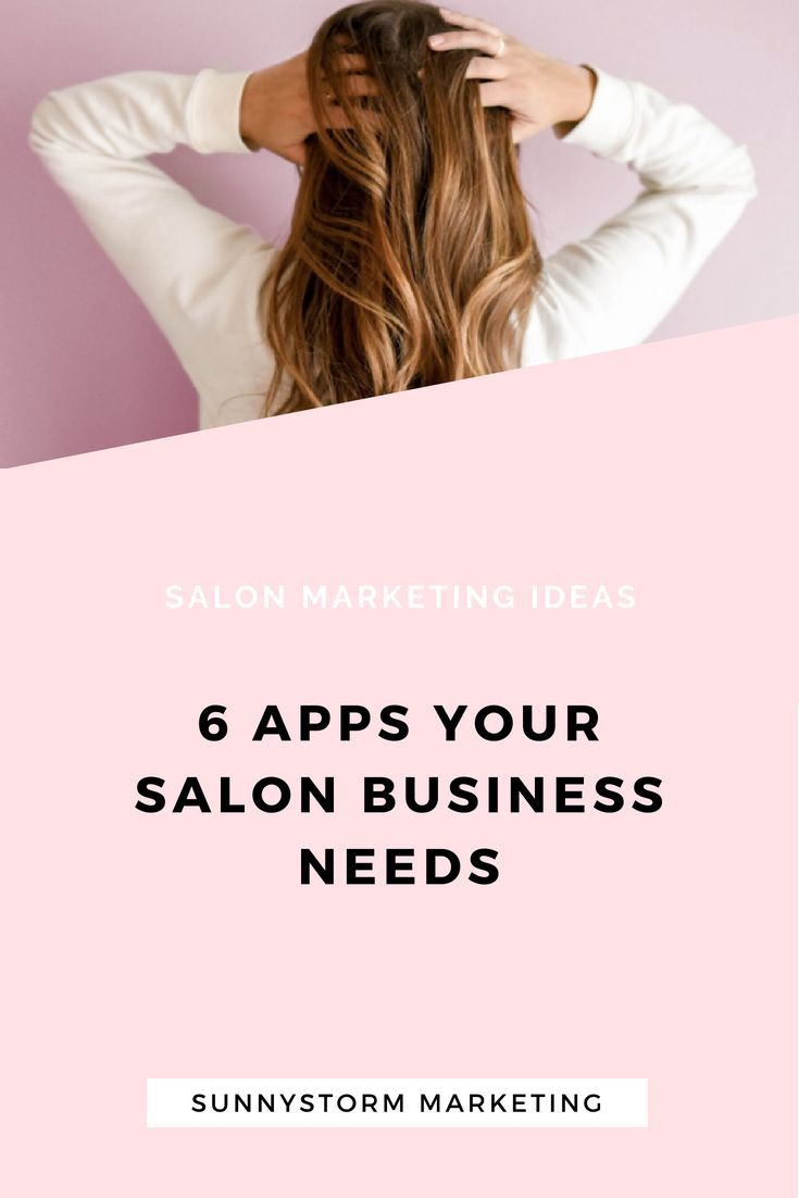 6 Salon Marketing Apps That Will Make Your Life Easier Salon Marketing Beauty Salon Marketing Salon Promotions