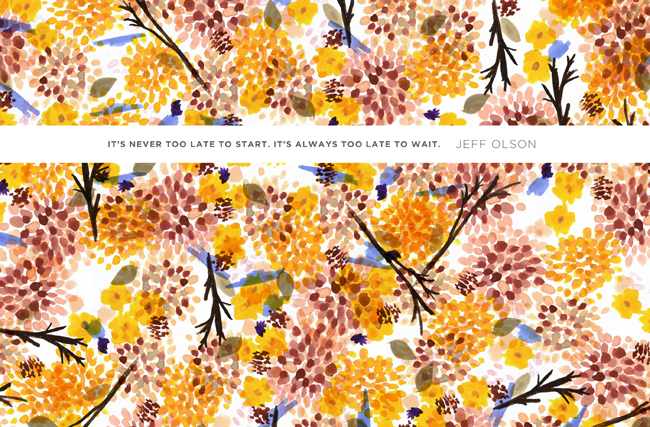 {Free desktop wallpaper} It's never too late to start. It
