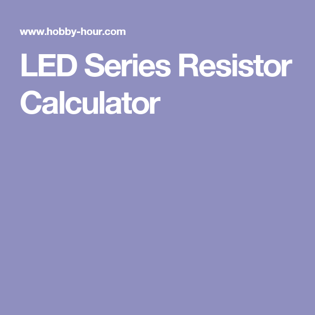 Led Series Resistor Calculator Resistors Arduino Calculator