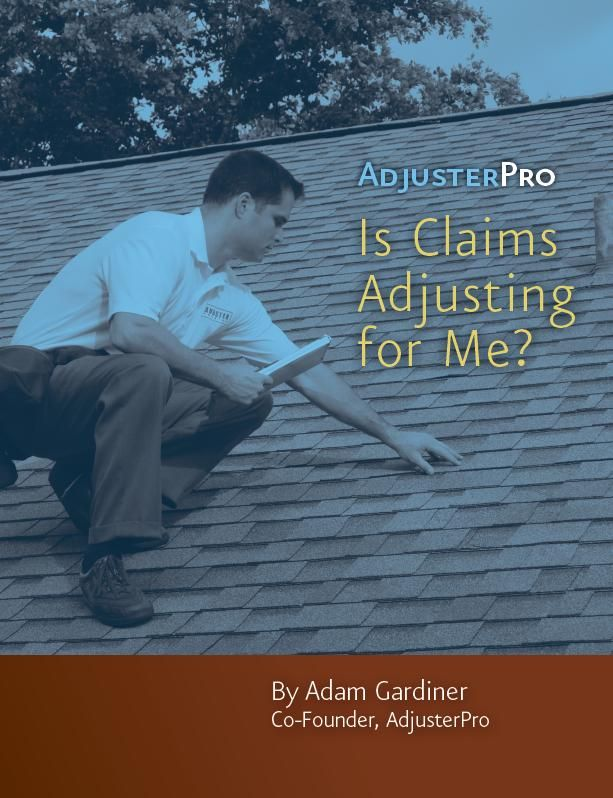 AdjusterPro® - 5 Steps to Become an Independent Insurance Claims