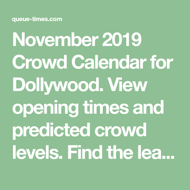 Dollywood Calendar 2020 November 2019 Crowd Calendar for Dollywood. View opening times and