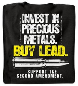 Invest in Precious Metals T-Shirt (Black) #gunsammo