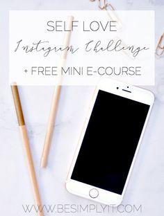 The Self Love Strategy 30 Day Instagram Challenge + FREE Mini E-Course