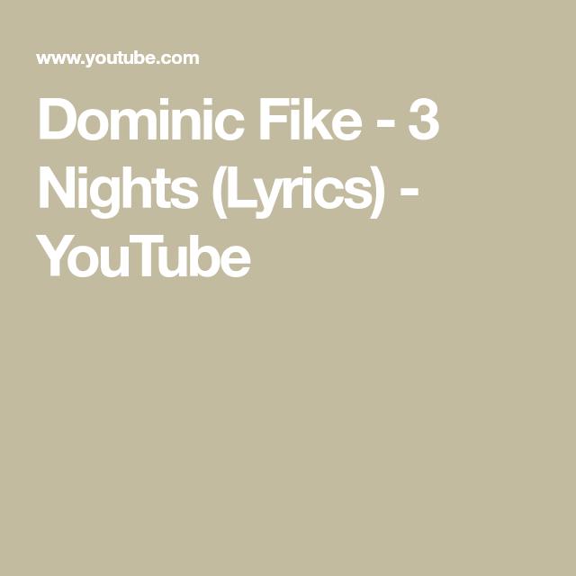 Dominic Fike 3 Nights Lyrics Youtube Nights Lyrics Lyrics Songs 3 nights lyrics ♪ tiktok clean letra de la canción 3 nights ♪ versuri 3 nights. dominic fike 3 nights lyrics