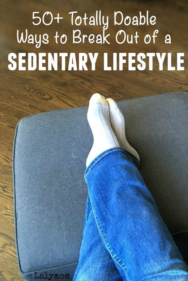 50+ Totally Doable Ways to Break Out of a Sedentary Lifestyle. Many ideas for getting more steps and...