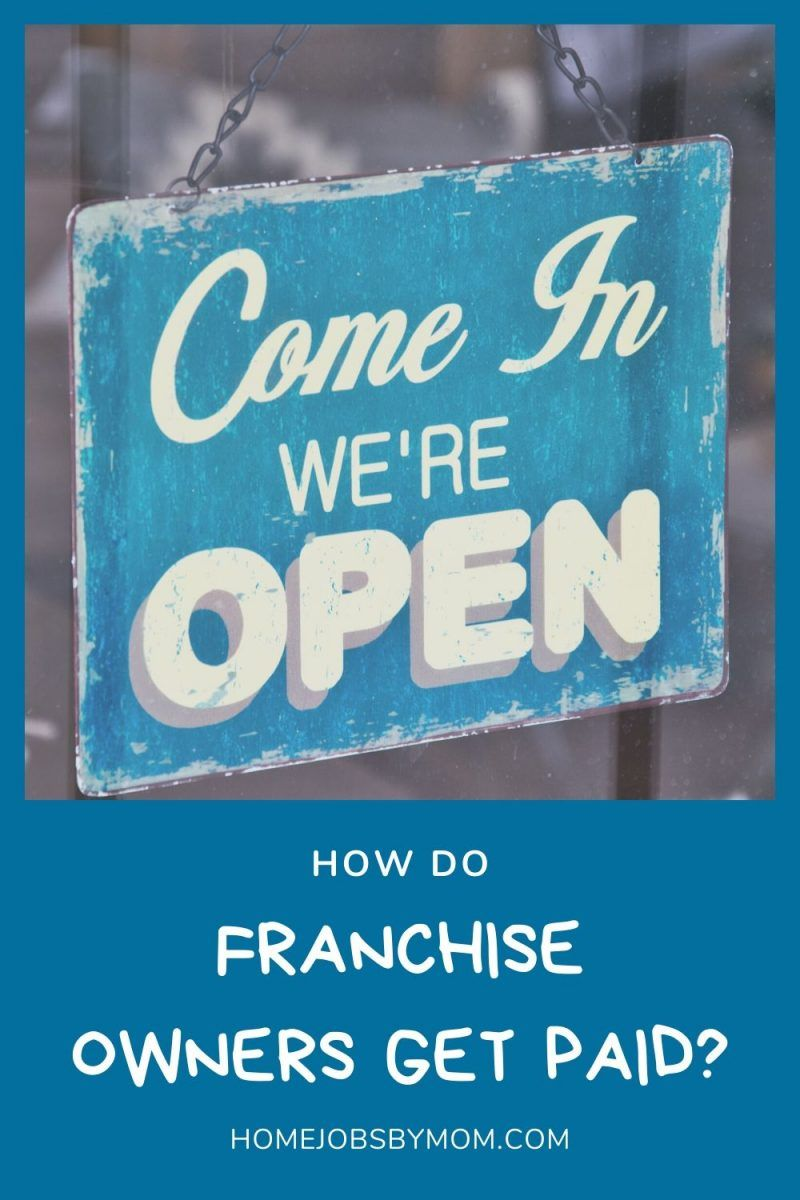 How do franchise owners get paid home jobs by mom