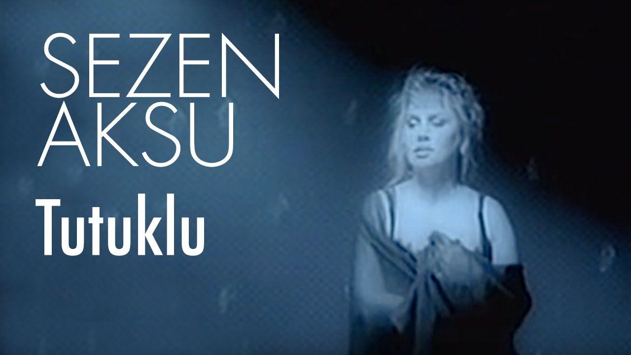 Sezen Aksu Tutuklu Official Video Sarkilar Muzik Sarki Sozleri