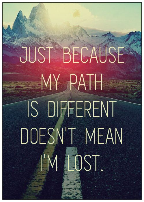 Inspirational Quotes | just because my path is different ...