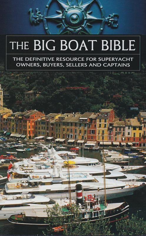 The Big Boat Bible Is An Unusually Useful Volume For Megayacht