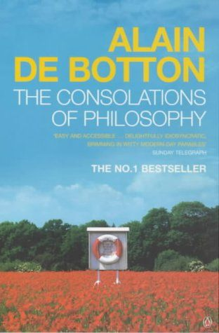 The Consolations Of Philosophy Alain De Botton Pdf