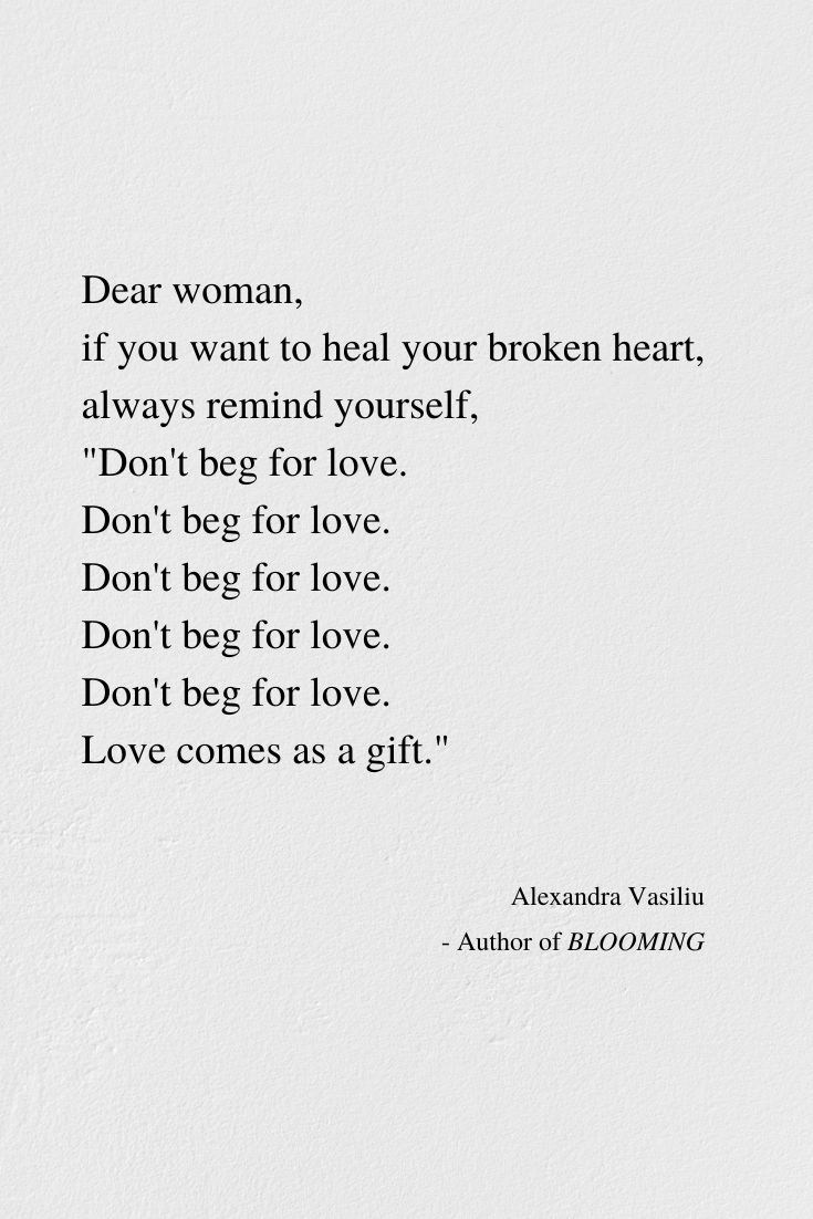 Heal Your Heart S Wounds And Never Beg For Love If This Poem Speaks To You Dive Into My Best Poetry Bo In 2020 Fight For Love Quotes Beg For Love