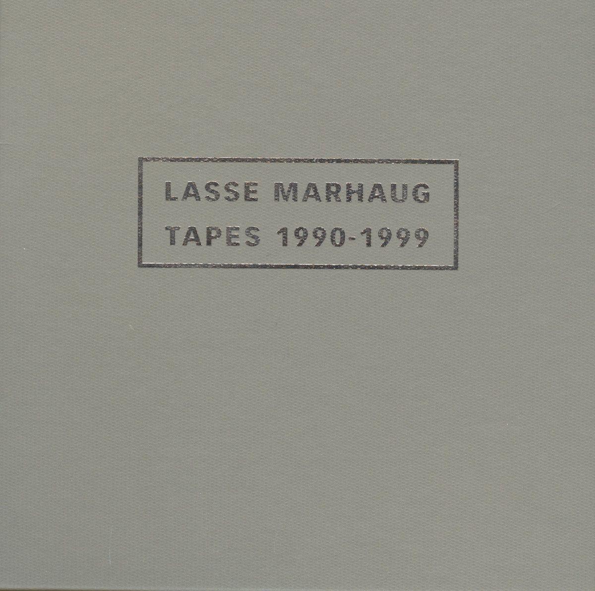 Lasse Marhaug - Tapes 1990-1999