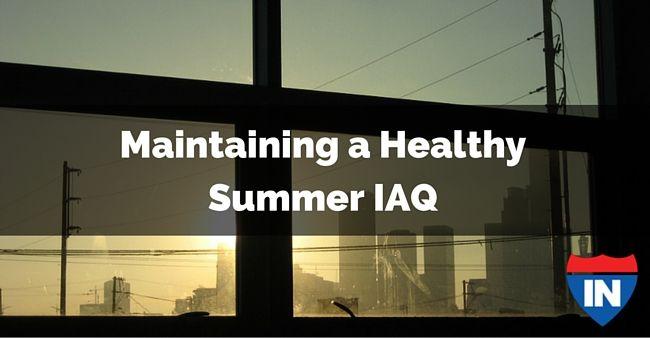 Maintaining A Healthy Summer Iaq Healthy Summer Heating And Air