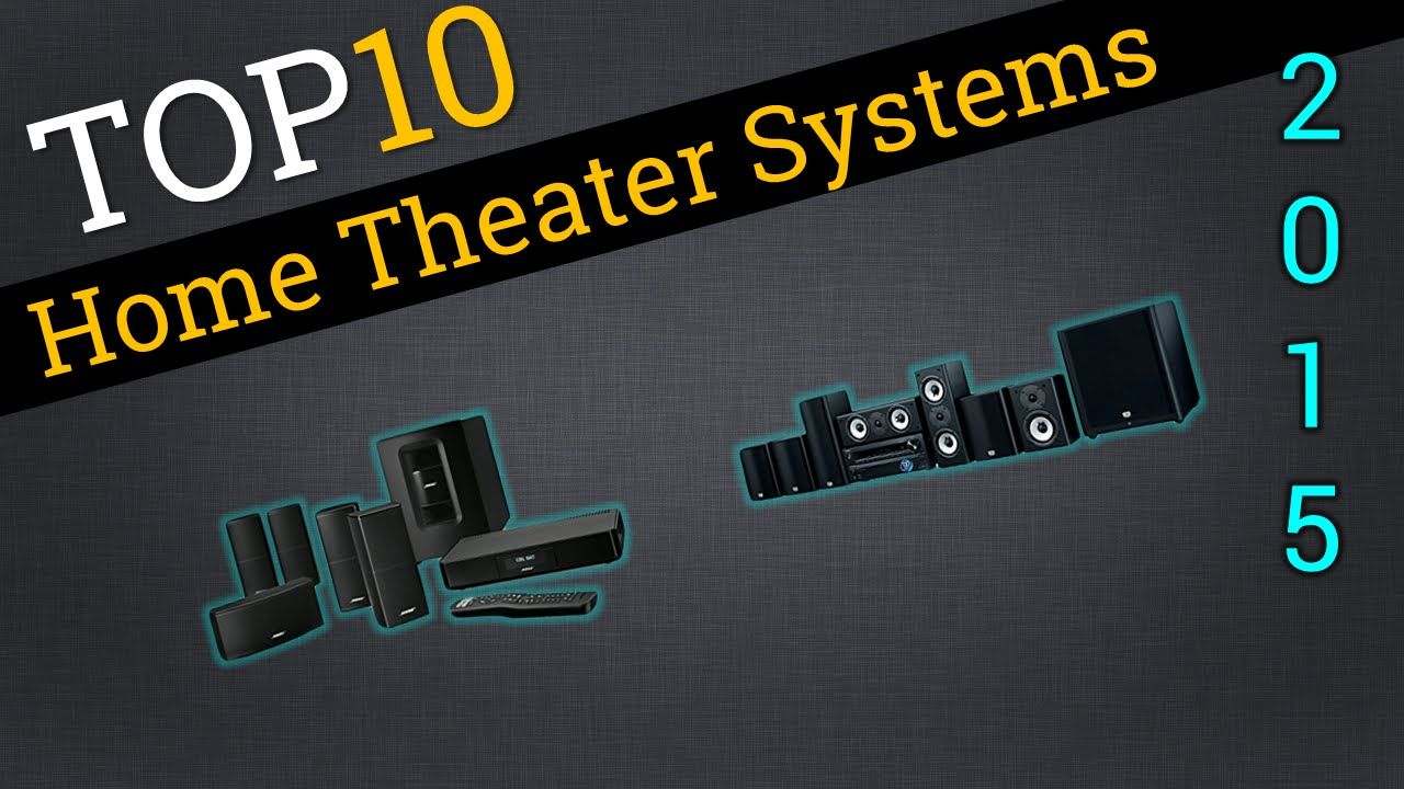 Top 10 Home Theater Systems 2015 Compare The Best Home Theater Systems Select Best Gadgets Latest Best Home Theater System Best Home Theater Home Theater