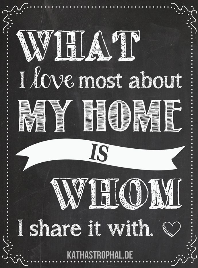 Lovely What I Love Most About My Home Is Whom I Share It With {Free Printable