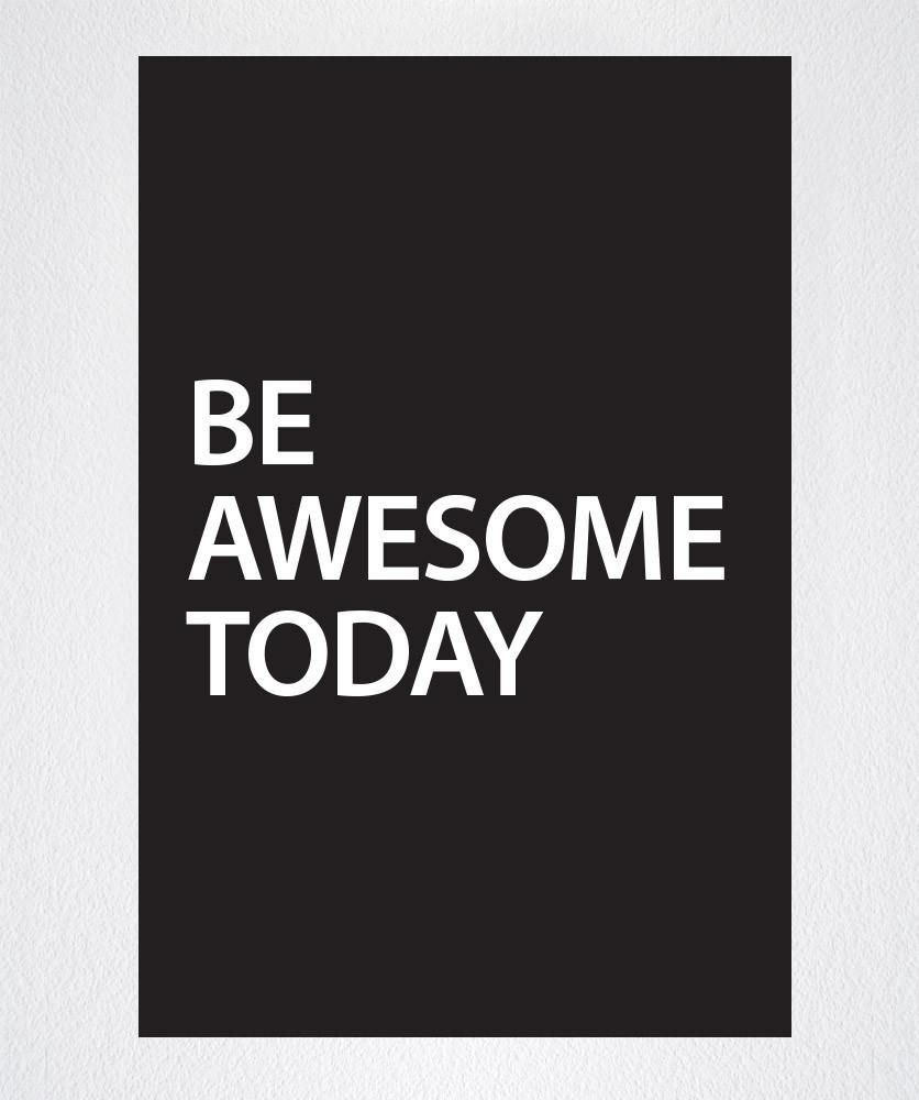 Motivational Quotes - Be Awesome Today - Peel & Stick Poster #Q4