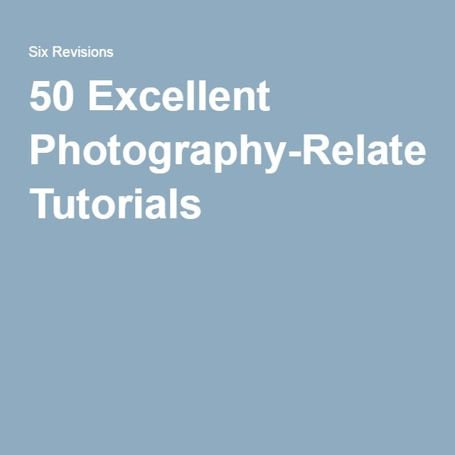 50 Excellent Photography-Related Tutorials