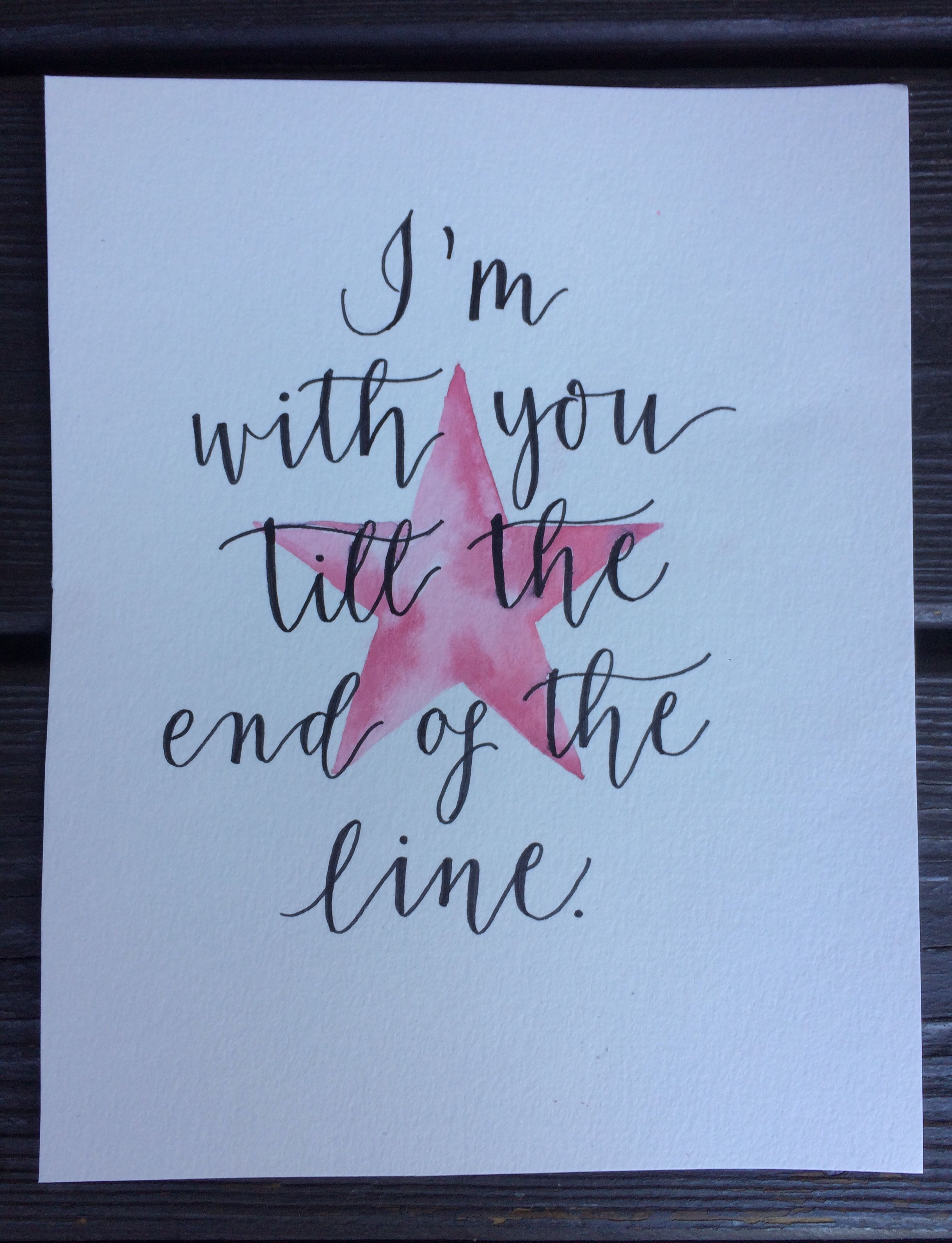 I M With You Until The End Of The Line Handmade 8x10 Watercolor