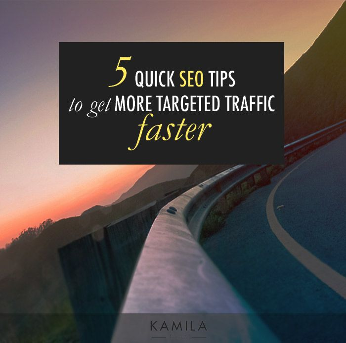 5 Quick SEO Tips To Get Targeted Website Traffic Fast