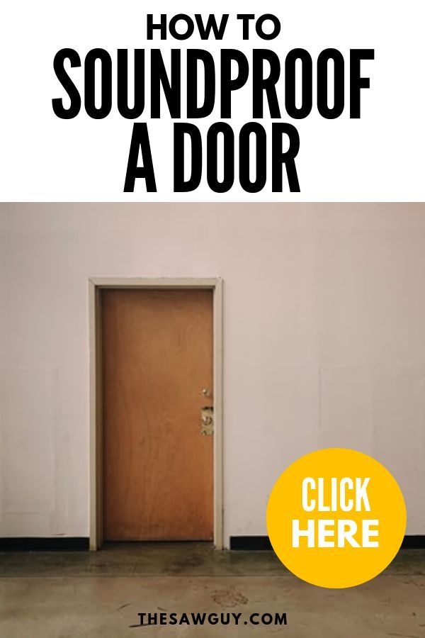 How To Soundproof A Door Bringing Peace And Quiet Home The Saw Guy Sound Proofing Home Improvement Sound Proofing Door