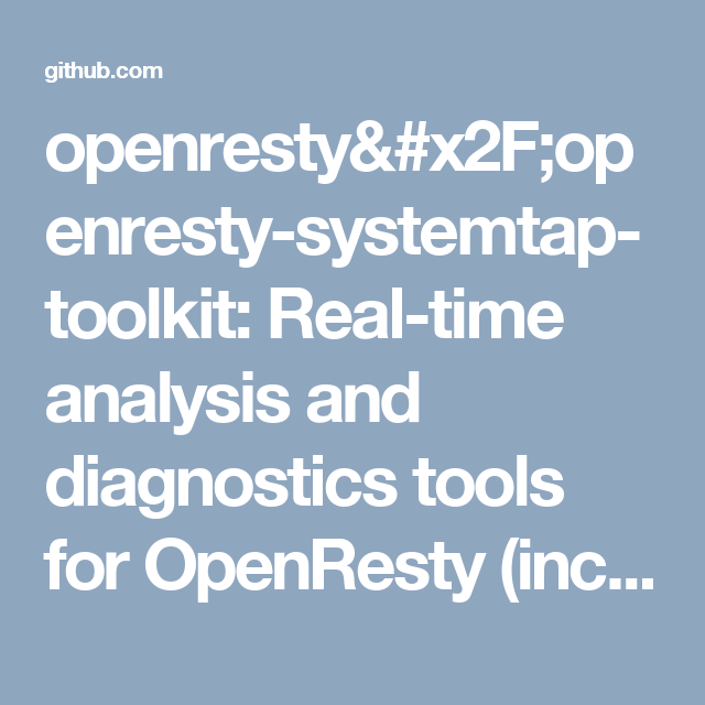 openresty/openresty-systemtap-toolkit: Real-time analysis