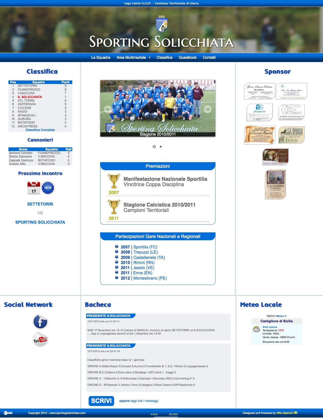 www.sportingsolicchiata.com | Anno realizzazione: 2012  | Linguaggi usati: PHP, Mysql, JQuery, Javascript, CSS, Webfont