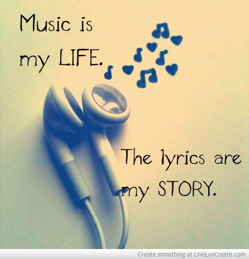Music Is My Life The Lyrics Are My Story Lyrics Life Music