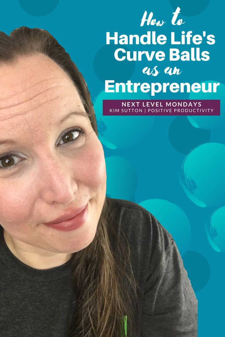 How to Handle Life's Curve Balls as an Entrepreneur in