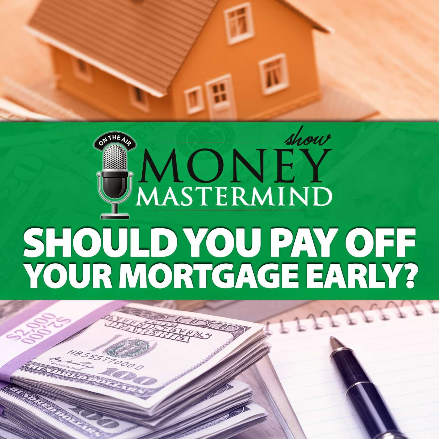 Mms052 Should You Pay Off Your Mortgage Early