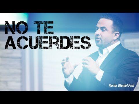 Pastor Otoniel Font - No te Acuerdes - YouTube