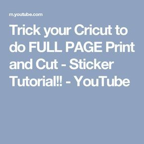 Trick your Cricut to do FULL PAGE Print and Cut - Sticker