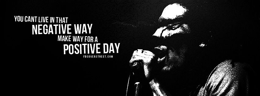 Bob Marley Negative Way Positive Day Quote Facebook Cover