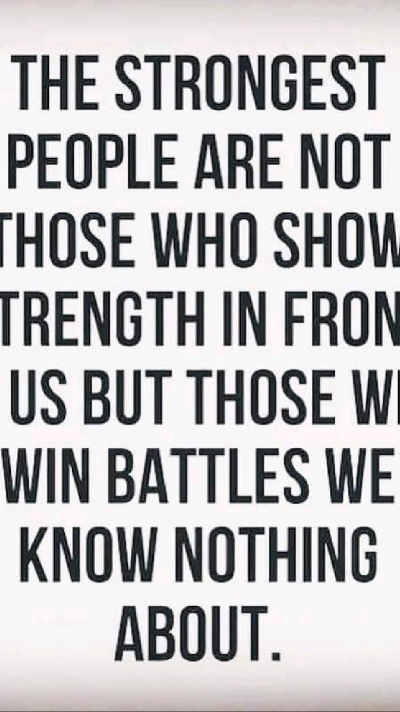 The strongest people are not...