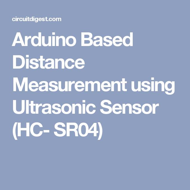 Arduino Based Distance Measurement Using Ultrasonic Sensor Hc Sr04
