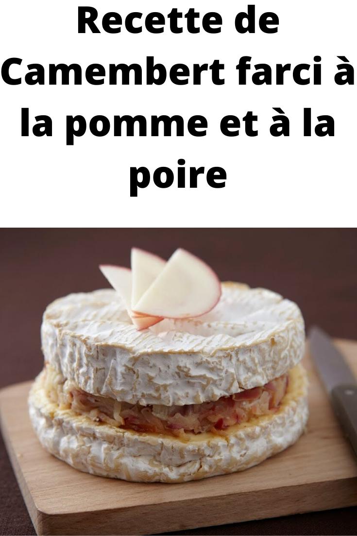 Recette De Camembert Farci A La Pomme Et A La Poire Un Camembert