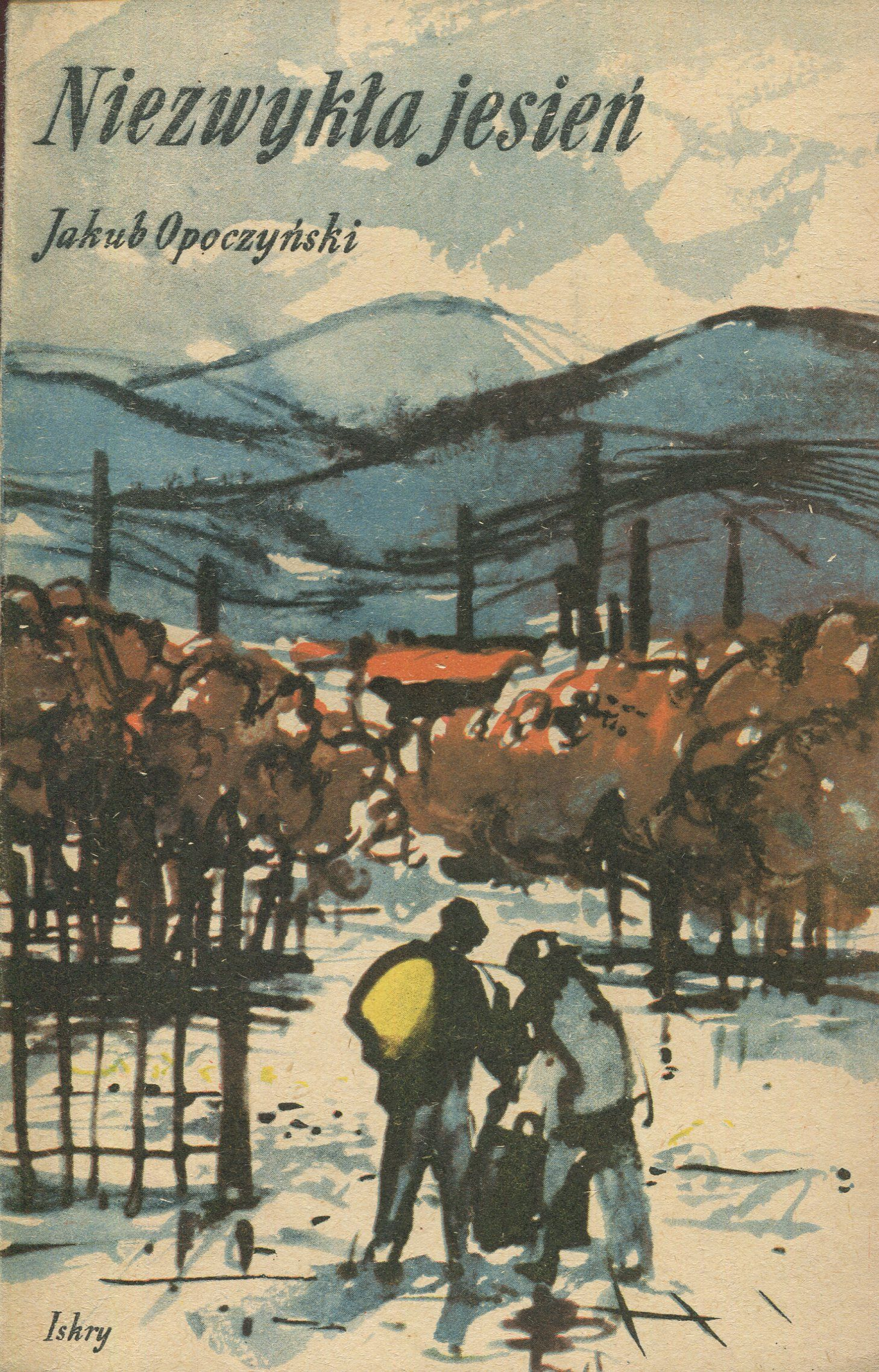 """""""Niezwykła jesień"""" Jakub Opoczyński Cover by Janusz Grabiański Published by Wydawnictwo Iskry 1954"""